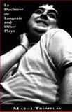 La Duchesse de Langeais and Other Plays, Michel Tremblay, 0889221049