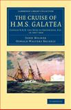 The Cruise of H. M. S. Galatea : Captain H. R. H. the Duke of Edinburgh, K. G. , In 1867-1868, Milner, John and Brierly, Oswald Walters, 110807104X
