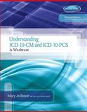 Understanding ICD-10-CM and ICD-10-PCS : A Worktext, Bowie, Mary Jo and Schaffer, Regina M., 1133961045