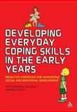 Developing Everyday Coping Skills in the Early Years : Proactive Strategies for Supporting Social and Emotional Development, Frydenberg, Erica and O'Brien, Kelly, 144116104X