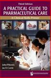 A Practical Guide to Pharmaceutical Care : A Clinical Skills Primer, Rovers, John P. and Currie, Jay D., 1582121044