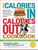 The Calories In, Calories Out Cookbook, Catherine Jones and Elaine B. Trujillo, 1615191046