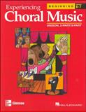 Experiencing Choral Music : Beginning Unison 2-Part/3-Part, McGraw-Hill, 0078611040