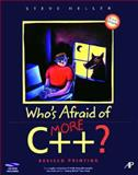 Who's Afraid of More C++?, Heller, Steve, 0123391040