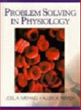 Problem Solving in Physiology, Michael, Joel A. and Rovick, Allen A., 0132441047