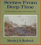 Scenes from Deep Time : Early Pictorial Representations of the Prehistoric World, Rudwick, Martin J. S., 0226731049