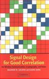 Signal Design for Good Correlation : For Wireless Communication, Cryptography, and Radar, Golomb, Solomon W. and Gong, Guang, 0521821045