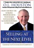 Selling at the Next Level : Creating the Unconscious Competent,, 0615281044