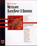 Mastering Netscape SuiteSpot 3 Servers, Lipschutz, Robert P. and Gilbert, Len, 0782121047