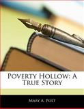 Poverty Hollow, Mary A. Post, 1141011042