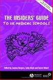 The Insiders' Guide to UK Medical Schools 2005/2006 : The Alternative Prospectus Compiled by the BMA Medical Students Committee, , 1405131047