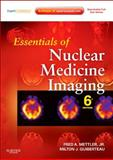 Essentials of Nuclear Medicine Imaging, Mettler, Fred A., Jr. and Guiberteau, Milton J., 1455701041