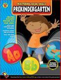 Mastering Basic Skills PreKindergarten Workbook, Carson-Dellosa Publishing Staff, 1483801047