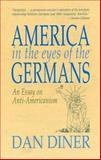 America in the Eyes of the Germans, Diner, Dan, 1558761047