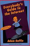Everybody's Guide to the Internet, Gaffin, Adam, 0262571056