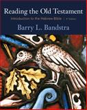 Reading the Old Testament : Introduction to the Hebrew Bible, Bandstra, Barry L., 0495391050