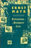 Evolution and the Diversity of Life : Selected Essays, Mayr, Ernst W., 067427105X