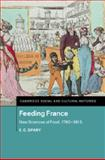 Feeding France : New Sciences of Food, 1760-1815, Spary, E. C., 1107031052