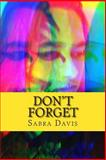 Don't Forget, Sabra Davis, 148232105X