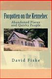 Forgotten on the Kennebec, David Fiske, 1496111052