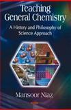 Teaching General Chemistry : A History and Philosophy of Science Approach, Niaz, Mansoor, 160456105X