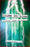 Crime On-Line : Correlations, Causes, and Context, Thomas J. Holt, 161163105X