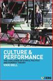 Culture and Performance : The Challenge of Ethics, Politics and Feminist Theory, Vikki Bell, 1845201051