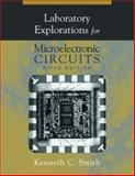 Laboratory Explorations for Microelectronic Circuits, Smith, Kenneth C., 0195171055