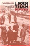 Less Than Slaves : Jewish Forced Labor and the Quest for Compensation, Ferencz, Benjamin B., 0253341051