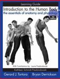 Introduction to the Human Body Learning Guide : The Essentials of Anatomy and Physiology, Tortora, Gerard J. and Derrickson, Bryan H., 0471761052