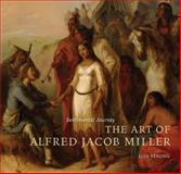 Sentimental Journey : The Art of Alfred Jacob Miller, Strong, Lisa Maria, 0883601052