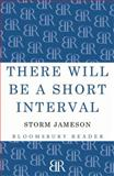 There Will Be a Short Interval, Storm Jameson, 1448201055