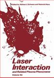 Laser Interaction and Related Plasma Phenomena : Volume 4A, Schwarz, Helmut J. and Hora, Heinrich, 1468481053