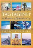 Tagtaginep - My Dream of Opportunity, Roddy Espiritu, 1479751057
