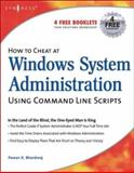 How to Cheat at Windows System Administration Using Command Line Scripts, Bhardwaj, Pawan K., 1597491055