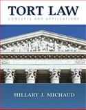 Tort Law : Concepts and Applications, Michaud, Hillary, 0135071054