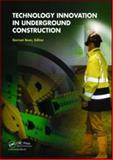 Technology Innovation in Underground Construction, , 0415551056