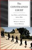 Constrained Court : Law, Politics, and the Limits of the Attitude, Bailey, Michael and Maltzman, Forrest, 0691151059