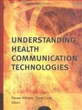 Understanding Health Communication Technologies, , 0787971057