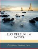 Das Verbum Im Avesta, Christian Bartholomae, 1141501058