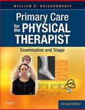 Primary Care for the Physical Therapist : Examination and Triage, Boissonnault, William G., 1416061053