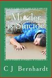 Murder Is Suicide, C. Bernhardt, 1492821055