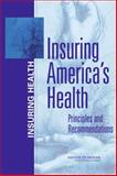 Insuring America's Health : Principles and Recommendations, Committee on the Consequences of Uninsurance, 0309091055