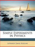Simple Experiments in Physics, Lothrop Davis Higgins, 114647105X