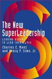 New Superleadership, Charles C. Manz and Henry P. Sims, 1576751058