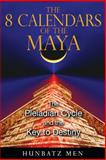 The 8 Calendars of the Maya, Hunbatz Men, 1591431050