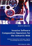 Invasive Software Composition Operators for the Semantic Web, Jendrik Johannes, 3836471051