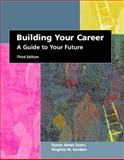 Building Your Career : A Guide to Your Future, Sears, Susan Jones and Gordon, Virginia N., 0130931055