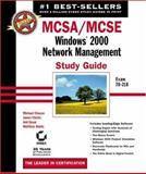 MCSA/MCSE: Windows 2000 Network Management Study Guide, Michael Chacon and James Chellis, 0782141056