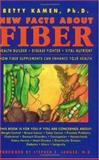New Facts about Fiber Health Builder, Disease Fighter, Vital Nutrient, Betty Kamen, 0944501052